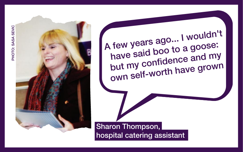 """""""A few years ago... I wouldn't have said boo to a goose: but my confidence and my own self-worth have grown"""" – Sharon Thompson, hospital catering assistant"""