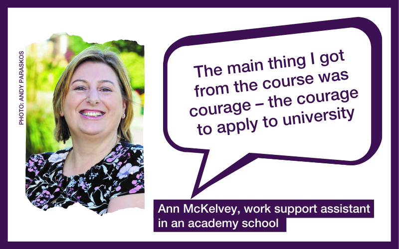 """""""The main thing I got from the course was courage – the courage to apply to university"""" – Ann McKelvey, work support assistant in an academy school"""