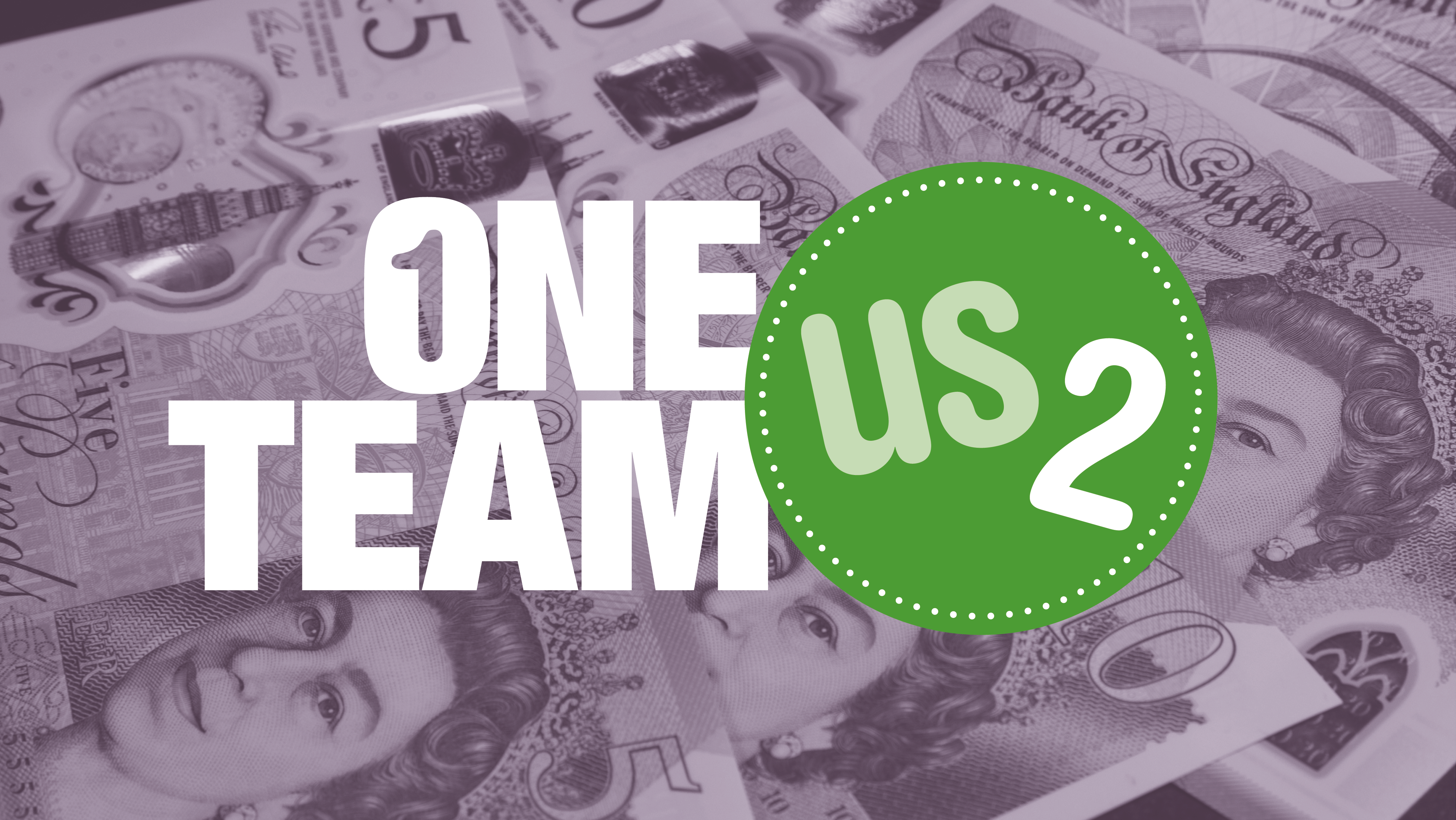One Team Us2 logo, overlaid on an image of banknotes