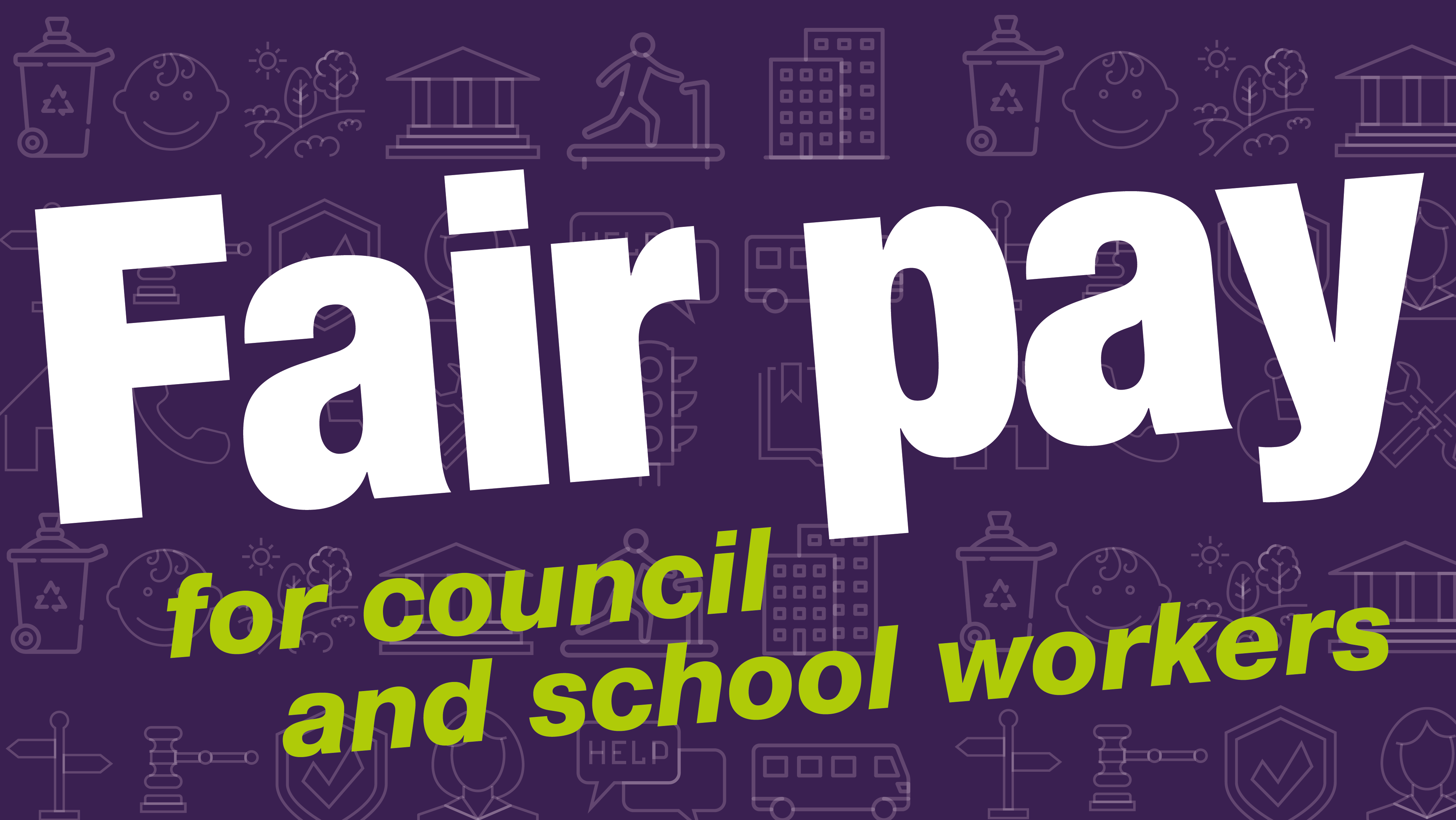 Fair pay for council and school workers