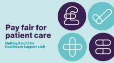Pay fair for patient care – getting it right for healthcare support staff